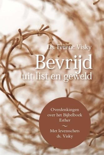 Bevrijd uit list en geweld (Paperback)