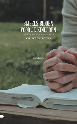 Bijbels bidden voor je kinderen (Paperback)
