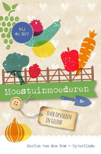 Moestuinmoederen (Hardcover)