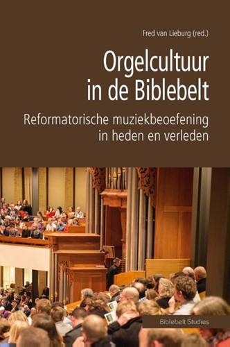 Orgelcultuur in de Biblebelt (Paperback)