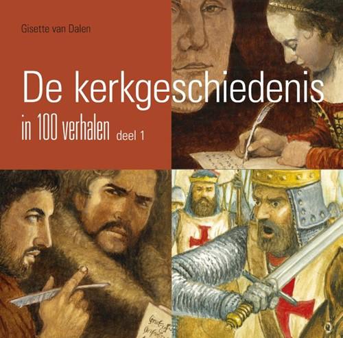De kerkgeschiedenis in 100 verhalen (Hardcover)