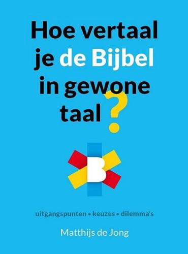 Hoe vertaal je de Bijbel in gewone taal? (Hardcover)