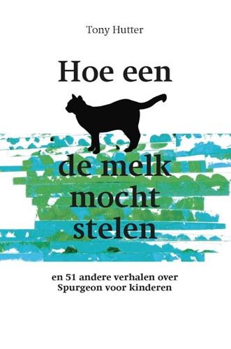 Hoe een kat de melk mocht stelen (Paperback)