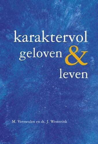 Karaktervol geloven & leven (Paperback)