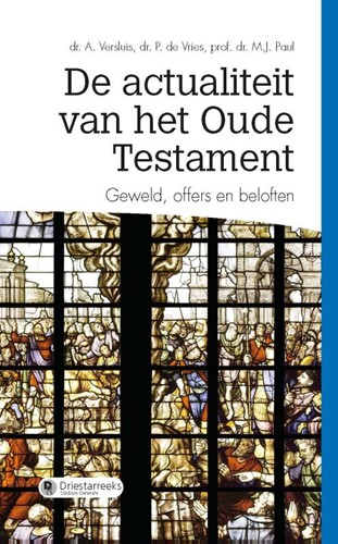 De actualiteit van het Oude Testament (Paperback)