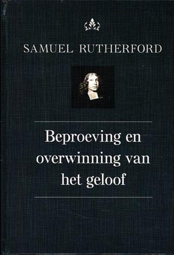 Beproeving en overwinning van het geloof (Hardcover)