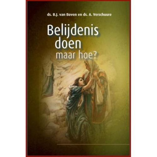 Belijdenis doen, maar hoe? (Hardcover)