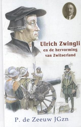 Ulrich Zwingli en de hervorming van Zwitserland (Hardcover)