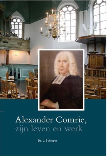 Alexander Comrie,zijn leven en werk (Hardcover)