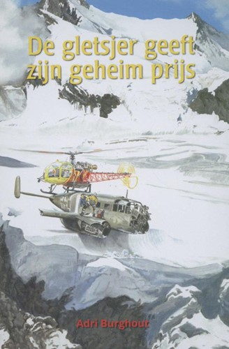 De gletsjer geeft zijn geheim prijs (Hardcover)