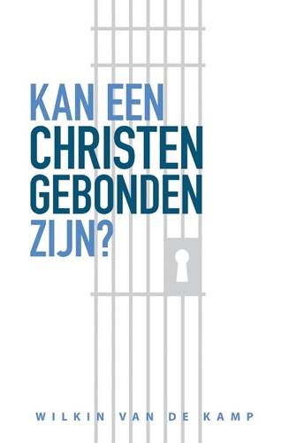 Kan een christen gebonden zijn? (Hardcover)