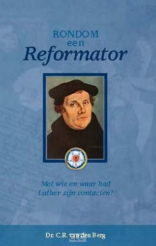 Rondom een Reformator (Boek)