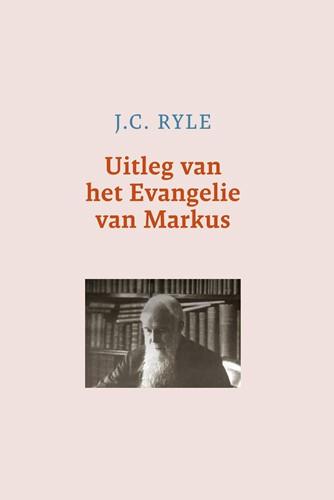 Uitleg van het Evangelie van Markus (Hardcover)