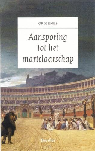 Aansporing tot het martelaarschap (Hardcover)