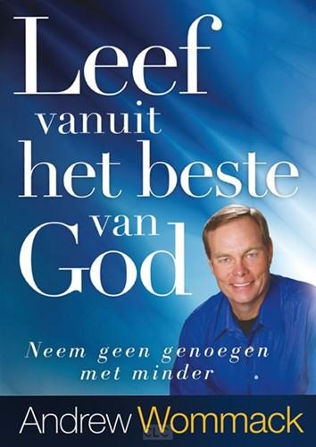 Leef vanuit het beste van God (Boek)
