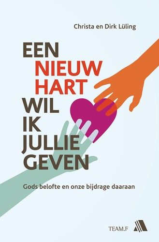 Een nieuw hart wil ik jullie geven (Boek)