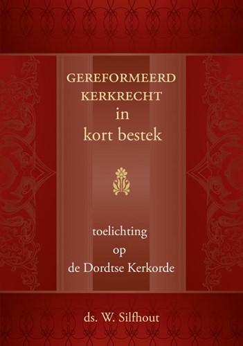 Gereformeerd kerkrecht in kort bestek (Hardcover)