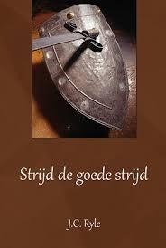 Strijd de goede strijd (Hardcover)