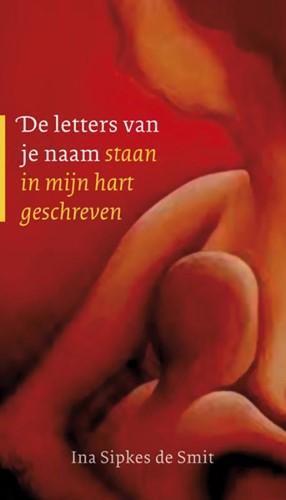 De letters van je naam staan in mijn hart geschreven (Hardcover)