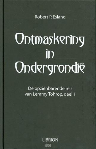 Ontmaskering in Ondergrondie (Hardcover)