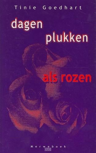 Dagen plukken als rozen (Boek)