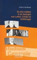 De drie stukken in de theologie van Luther, Calvijn en Kohlbrugge (Paperback)