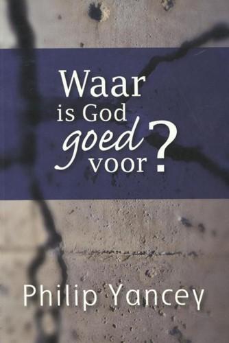 Waar is God goed voor? (Paperback)
