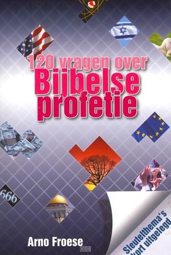 120 vragen over Bijbelse profetie (Boek)