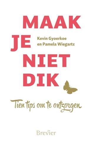 Maak je niet dik (Paperback)