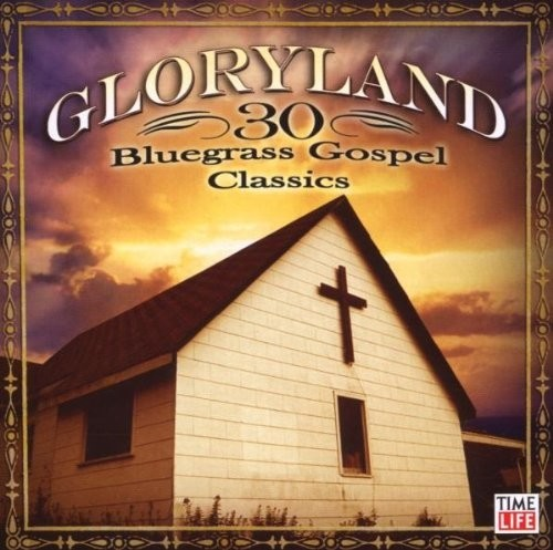 Gloryland: 30 bluegrass gospel classics (CD)