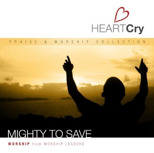 Heartcry: mighty to save (CD)
