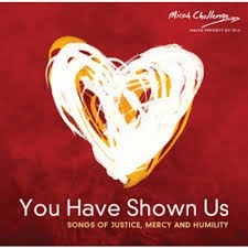 Micah challenge: You have shown us (CD)