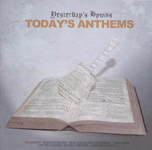 Yesterday''s hymns, today''s anthems (CD)
