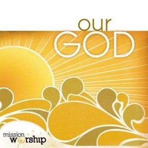 Mission worship - our God (CD)