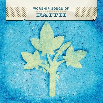 Worship songs of faith (CD)