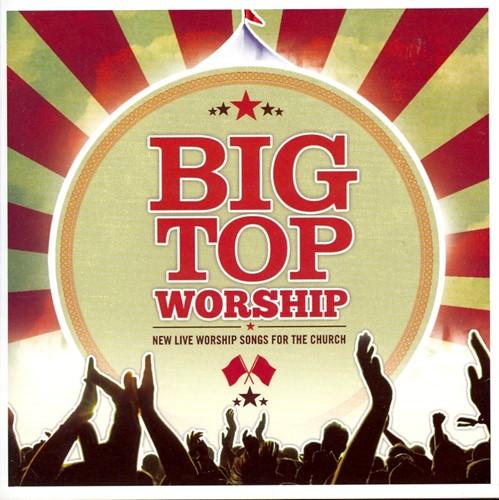Big top worship (CD)