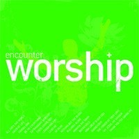 Encounter worship vol. 1 (CD)