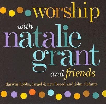 Worship with natalie grant & friends (CD)