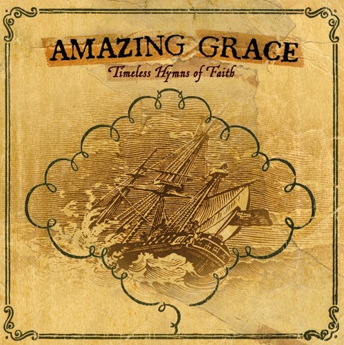 Amazing grace timeless hymns of faith (CD)