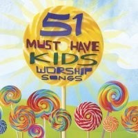 51 must have kids worship songs (CD)