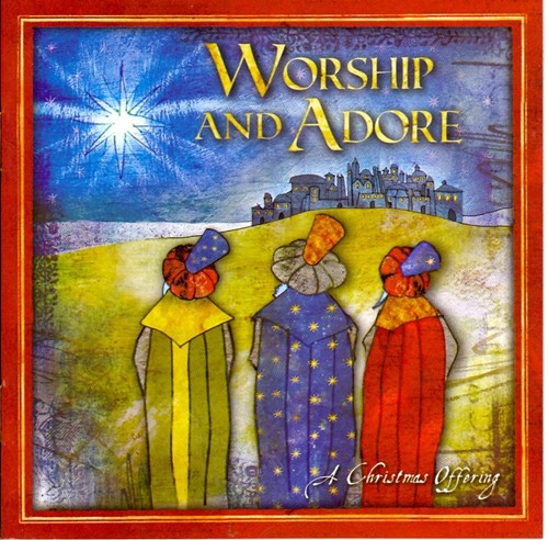 Christmas offering: worship & adore (CD)