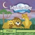 Lull-a-bye baby: praise (CD)