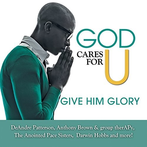 God cares for u-Give Him glory (CD)