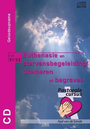Euthenasie en stervensbegeleiding / Cremeren of begraven (CD)