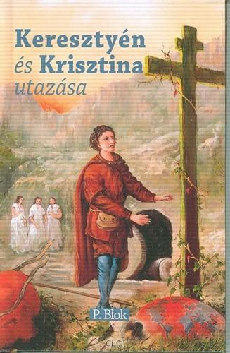 Keresztyén és Krisztina utazása (Hardcover)