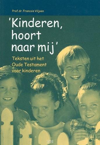 Kinderen, hoort naar mij (Paperback)