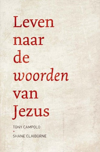 Leven naar de woorden van Jezus (Paperback)