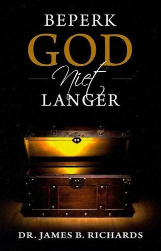 Beperk God niet langer (Paperback)