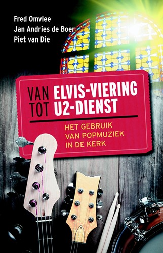 Van Elvis-viering tot U2-dienst (Paperback)