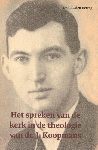 Het spreken van de kerk in de theologie van dr. J. Koopmans (Paperback)
